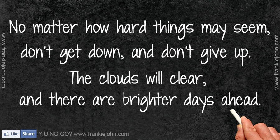 Brand New Quote of the Week – Brighter Days Are Ahead   Dee's Fitness